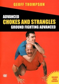 Advanced Chokes and Strangles - Ground Fighting Advanced von Geoff Thompson
