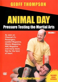 Animal Day Vol.1 - Pressure Testing the Martial Arts von Geoff Thompson
