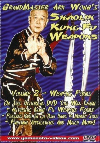 Ark Wongs Shaolin Kung Fu Vol.2 - Weapons Forms