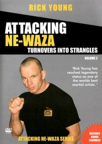 Attacking Ne-Waza Vol.2 - Turnovers Into Strangles von Rick Young