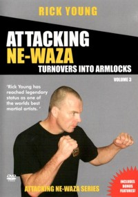 Attacking Ne-Waza Vol.3 - Turnovers Into Armlocks von Rick Young