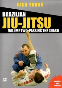 Brazilian Jiu-Jitsu Vol.2 Passing The Guard von Rick Young