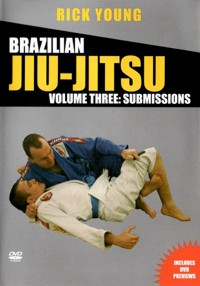 Brazilian Jiu-Jitsu Vol.3 Submissions von Rick Young