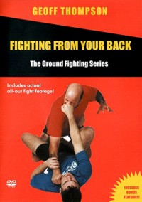 Fighting from your Back - The Ground Fighting Series von Geoff Thompson