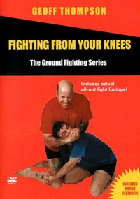 Fighting from your Knees - The Ground Fighting Series von Geoff Thompson