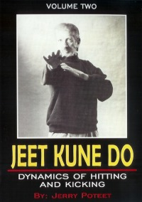 Jeet Kune Do Jerry Poteet Vol.2 - Dynamics of Hitting and Kicking von Jerry Poteet