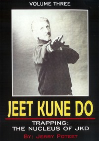 Jeet Kune Do Jerry Poteet Vol.3 - Trapping: The Nucleus of JKD von Jerry Poteet