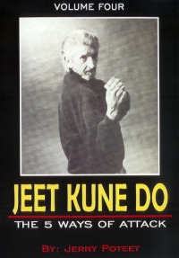 Jeet Kune Do Jerry Poteet Vol.4 - The 5 Ways of Attack von Jerry Poteet