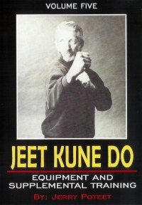 Jeet Kune Do Jerry Poteet Vol.5 - Equipment and Supplemental Training von Jerry Poteet