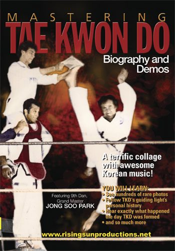 Mastering Tae Kwon Do Biography and Demos mit Jong Soo Park