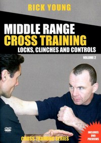 Middle Range Cross Training Vol.2 - Locks, Clinches and Controls von Rick Young