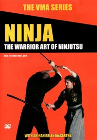 Ninja The Warrior Art of Ninjutsu von Brian McCarthy