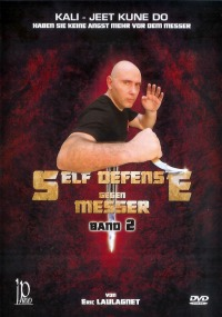 Methode Kali / Jeet Kune Do - Self Defense gegen Messer Vol.2 von Eric Laulagnet