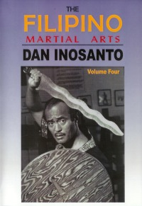 The Filipino Martial Arts Vol.4 von Dan Inosanto