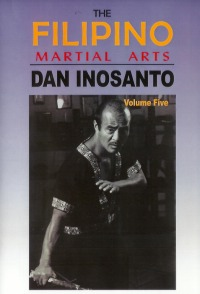 The Filipino Martial Arts Vol.5 von Dan Inosanto