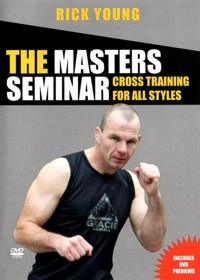 The Masters Seminar - Cross Training for All Styles von Rick Young