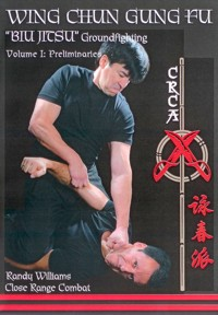 Wing Chun Biu-Jitsu Groundfighting Vol.1 von Randy Williams